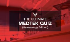 The Ultimate MEDTEK Quiz (Hematology Edition)