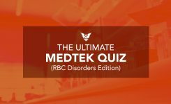 The Ultimate MEDTEK Quiz (RBC Disorders Edition)