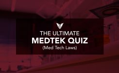 The Ultimate MEDTEK Quiz (Med Tech Laws Edition)