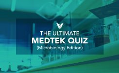 The Ultimate MEDTEK Quiz (Microbiology Edition)