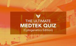 The Ultimate MEDTEK Quiz (Cytogenetics Edition)