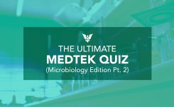 The Ultimate MEDTEK Quiz (Microbiology Edition Pt. 2)