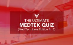 The Ultimate MEDTEK Quiz (Med Tech Laws Edition Pt. 2)
