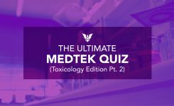 The Ultimate MEDTEK Quiz (Toxicology Edition Pt. 2)