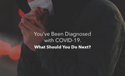You've Been Diagnosed with COVID-19. What Should You Do Next?