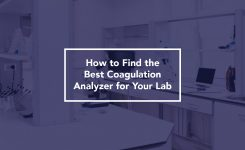 How to Find the Best Coagulation Analyzer for Your Lab