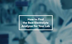 How to Find the Best Electrolyte Analyzer for Your Lab