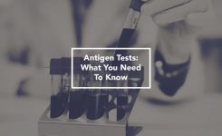 Antigen Tests: What You Need To Know