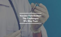 Vaccine Distribution: The Challenges We May Face