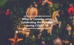 What to Consider when Celebrating the Holidays during COVID-19
