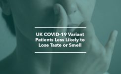 UK COVID-19 Variant Patients Less Likely to Lose Taste or Smell