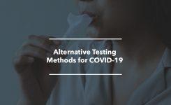 Alternative Testing Methods for COVID-19