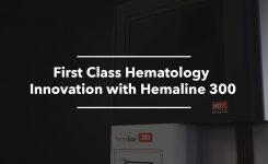 First Class Hematology Innovation with Hemaline 300
